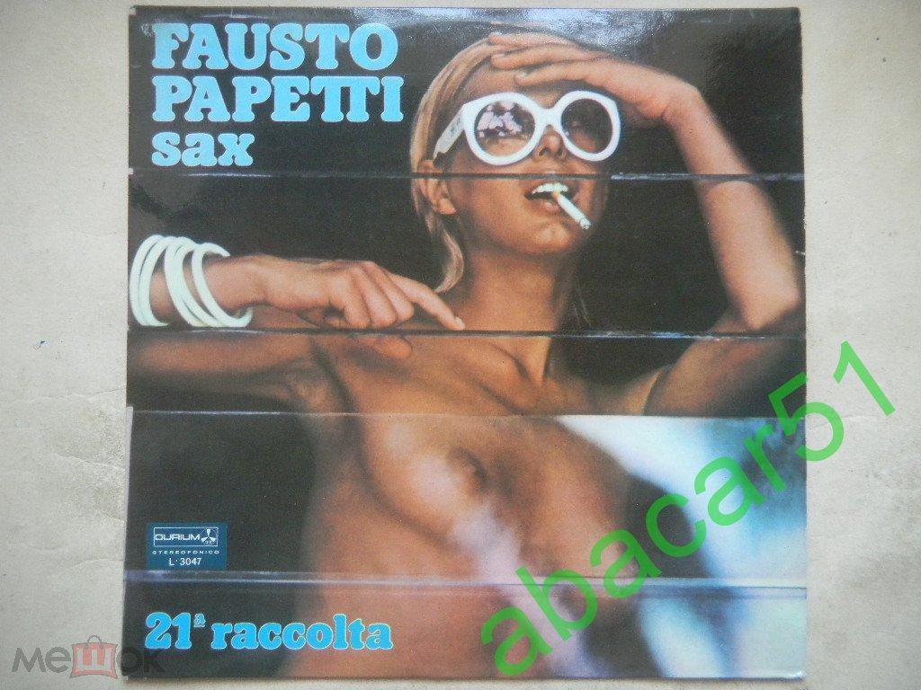 FAUSTO PAPETTI Sax 21 a Raccolta SPAIN. DURIUM 1975 год LP* Reissue 1977 год EX+/EX