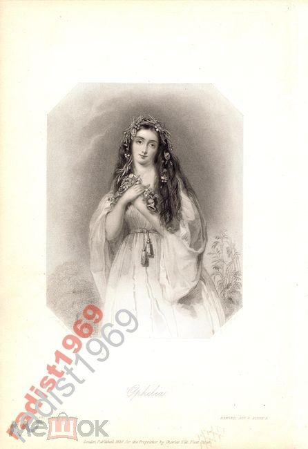 1837 г. ГЕРОИНЯ ШЕКСПИРА. ОФЕЛИЯ. `ГАМЛЕТ`
